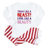 Train like a beast look like a beauty Baby Pajamas