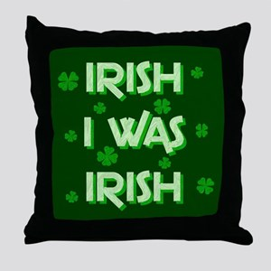Irish I Was Irish Throw Pillow