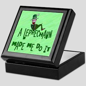 A Leprechaun Made Me Do It Keepsake Box