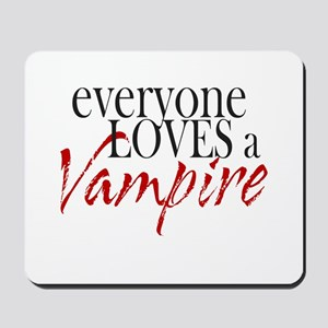 Everyone Loves a Vampire Mousepad