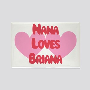 Nana Loves Brianna Rectangle Magnet
