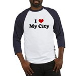 I Love My City Baseball Jersey