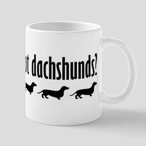 Got Dach's? (3) Mug