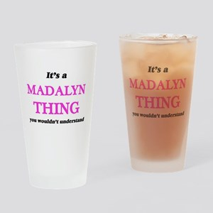 It's a Madalyn thing, you would Drinking Glass