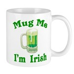 Mug Me I'm Irish Mug