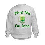 Mug Me I'm Irish Kids Sweatshirt