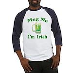 Mug Me I'm Irish Baseball Jersey