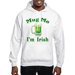 Mug Me I'm Irish Hooded Sweatshirt