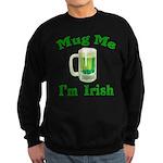 Mug Me I'm Irish Sweatshirt (dark)