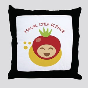 Halal Only Please  Throw Pillow