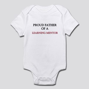 Proud Father Of A LEARNING MENTOR Infant Bodysuit