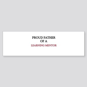 Proud Father Of A LEARNING MENTOR Bumper Sticker