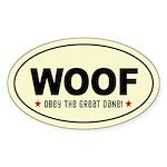 Woof- Obey The Great Dane! Oval Sticker