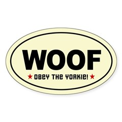 WOOF- Obey the Yorkie! Oval Decal