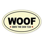 WOOF- Obey the SHIH TZU! Oval Sticker