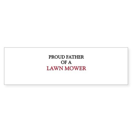 Proud Father Of A LAWN MOWER Bumper Sticker