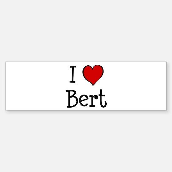 I love Bert Bumper Bumper Bumper Sticker