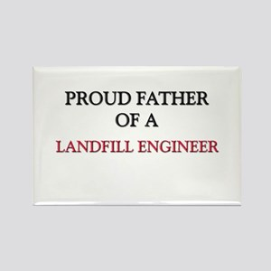 Proud Father Of A LANDFILL ENGINEER Rectangle Magn