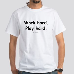Work Hard Play Hard - White T-Shirt