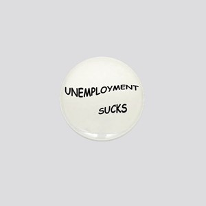 UNEMPLOYMENT SUCKS Mini Button
