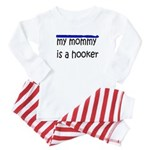 My Mommy is a Hooker Baby Pajamas