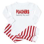 Poachers basically they suck Baby Pajamas