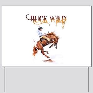 Buck wild Yard Sign