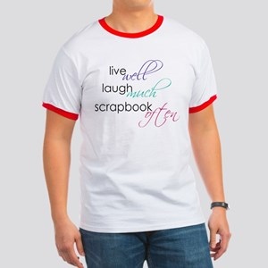 Live Laugh Scrap - Ringer T