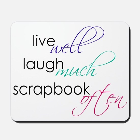 Live Laugh Scrap - Mousepad