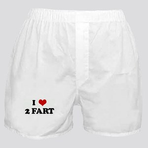 I Love 2 FART Boxer Shorts