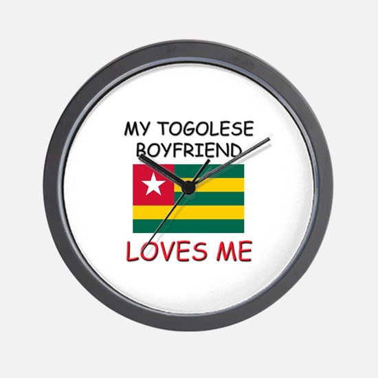 My Togolese Boyfriend Loves Me Wall Clock