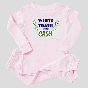 1a2b4e7134 White Trash With Cash Baby Pajamas