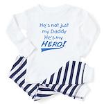 dad is my hero! Baby Pajamas