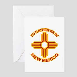 I'd Rather Be In New Mexico Greeting Card