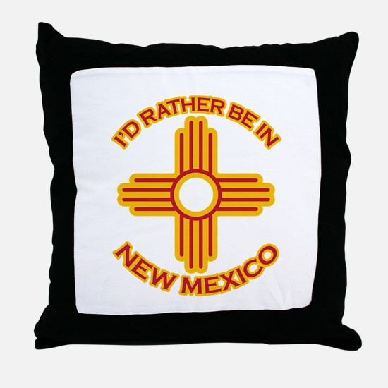 I'd Rather Be In New Mexico Throw Pillow