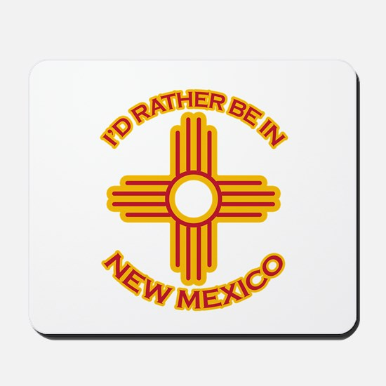I'd Rather Be In New Mexico Mousepad