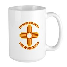 I'd Rather Be In New Mexico Large Mug