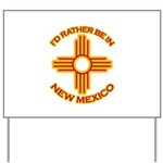 I'd Rather Be In New Mexico Yard Sign