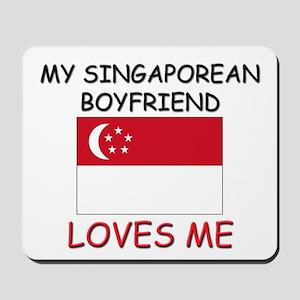My Singaporean Boyfriend Loves Me Mousepad