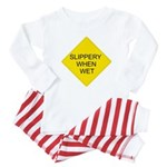 Slippery When Wet Sign - Baby Pajamas
