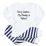 Daddy is taken Baby Pajamas