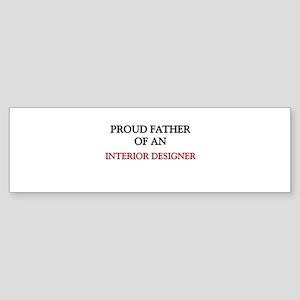 Proud Father Of An INTERIOR DESIGNER Sticker (Bump