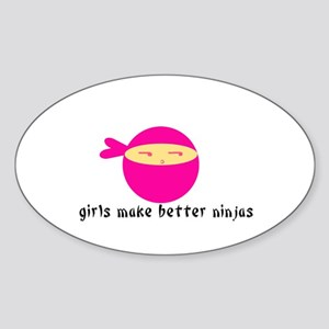 Girls Make Better Ninjas Oval Sticker