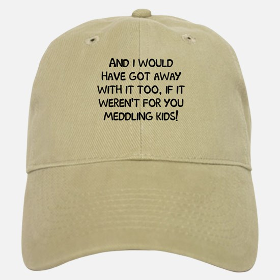 And Meddling Baseball Baseball Cap