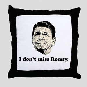 I don't miss Ronny. Throw Pillow