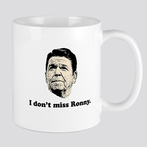 I don't miss Ronny. Mug