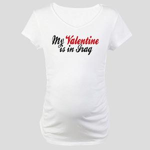 My Valentine is in Iraq Maternity T-Shirt
