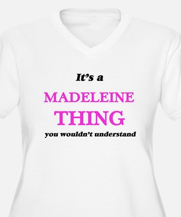 It's a Madeleine thing, you Plus Size T-Shirt