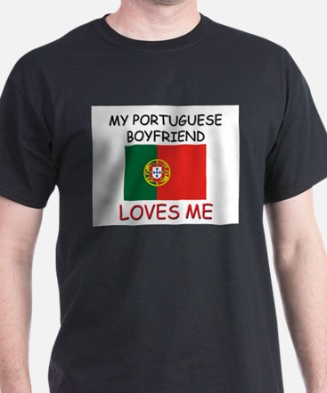 My Portuguese Boyfriend Loves Me T-Shirt