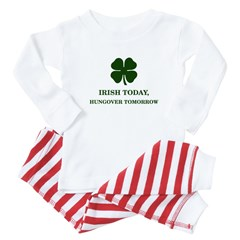 Irish Today Hungover Tomorrow Baby Pajamas